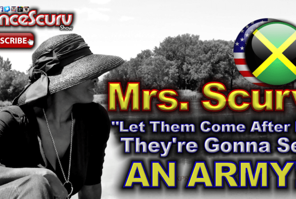 """Mrs. Scurv: """"Let Them Come After Me, They're Gonna See An Army!"""" – The LanceScurv Show"""