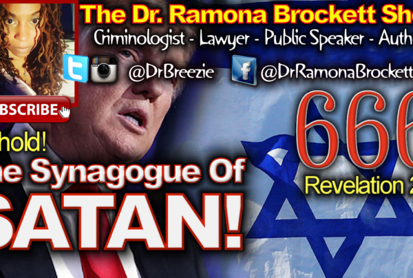 Behold: The Synagogue Of Satan! – The Dr. Ramona Brockett Show