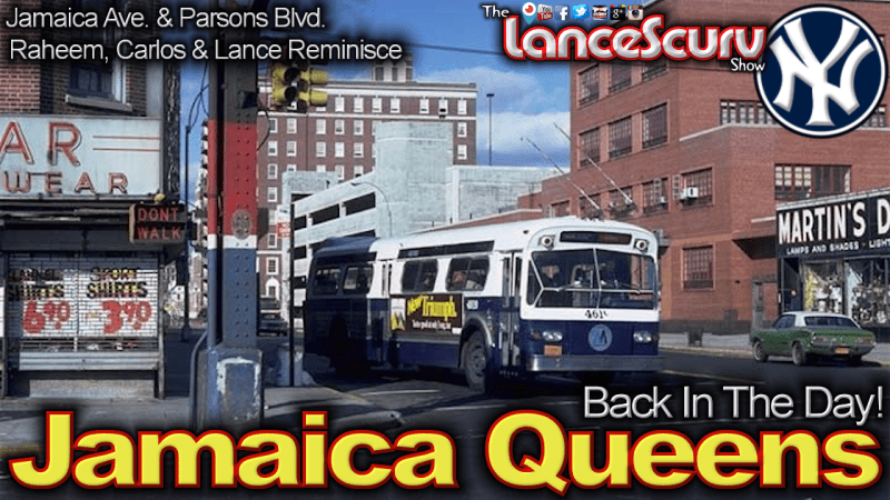 Raheem, Carlos & Lance Reminisce On Jamaica Queens N.Y. Back In The Day! - The LanceScurv Show