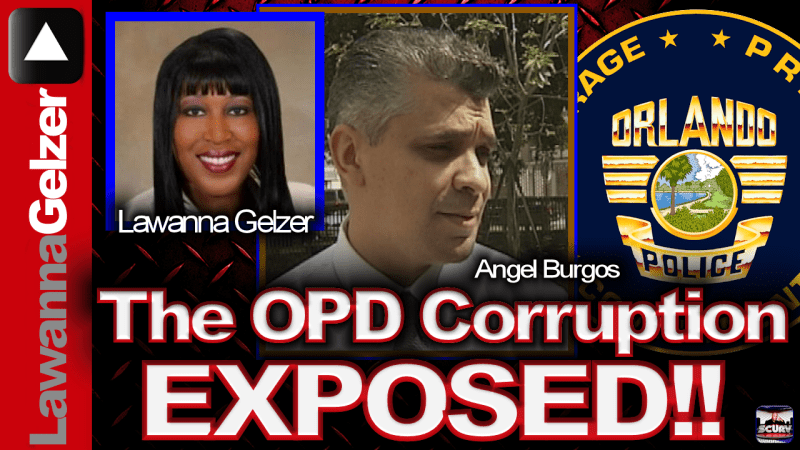 The Orlando Police Department Sexual Assault Angel Burgos Corruption & Coverup Exposed!