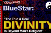 """BlueStar: """"The True & Real Divinity Is Beyond Man's Religion!"""" – The LanceScurv Show"""