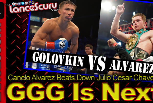 Canelo Alvarez Beats Down Julio Cesar Chavez Jr! GGG IS NEXT! – The LanceScurv Show