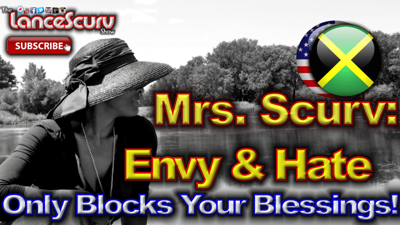 "Mrs. Scurv: ""Envy & Hate Will Only Block Your Blessings!"" - The LanceScurv Show"