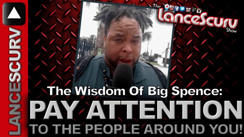 "Big Spence: ""Pay Attention To The People Around You!"" - The LanceScurv Show"