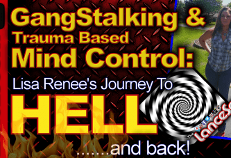 Gangstalking & Trauma Based Mind Control: Lisa Renee's Journey To Hell & Back! – The LanceScurv Show
