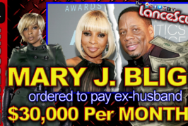 Mary J. Blige Ordered To Pay Ex-Husband Kendu Isaacs $30,000 Per Month!!! – The LanceScurv Show