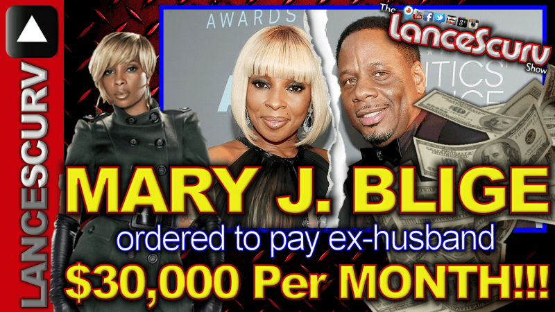 Mary J. Blige Ordered To Pay Ex-Husband Kendu Isaacs $30,000 Per Month!!! - The LanceScurv Show