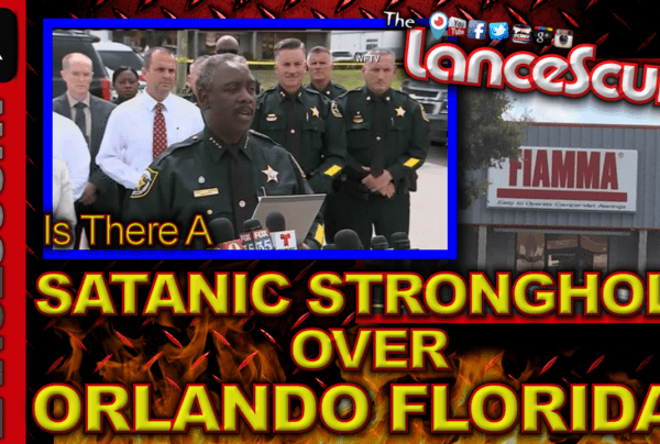 Is There A Satanic Stronghold Over Orlando Florida? – The LanceScurv Show