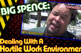Big Spence: Dealing With A Hostile Work Environment! – The LanceScurv Show