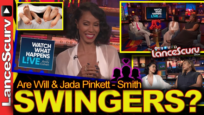 Are Will & Jada Pinkett Smith SWINGERS? - The LanceScurv Show
