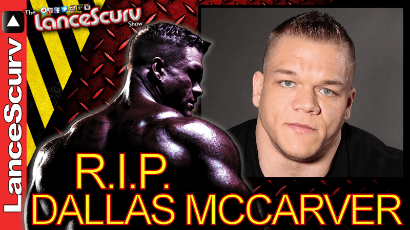 RIP DALLAS McCARVER: IFBB Professional Bodybuilder Has Passed Away! - The LanceScurv Show