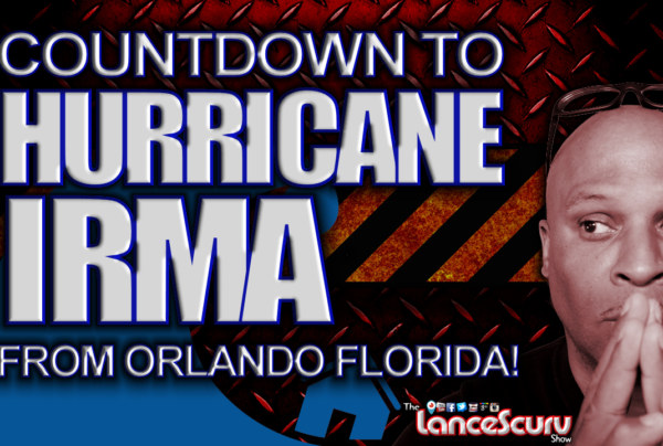 Countdown To Hurricane Irma From Orlando Florida! – The LanceScurv Show