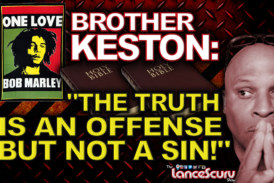 """Brother Keston Speaks: """"The Truth Is An Offense But Not A Sin!"""" – The LanceScurv Show"""