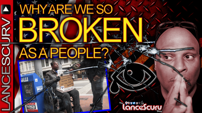 Why Are We So Broken As A People? - The LanceScurv Show