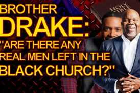 """BROTHER DRAKE: """"Are There Any REAL MEN LEFT In The Black Church?"""" – The LanceScurv Show"""