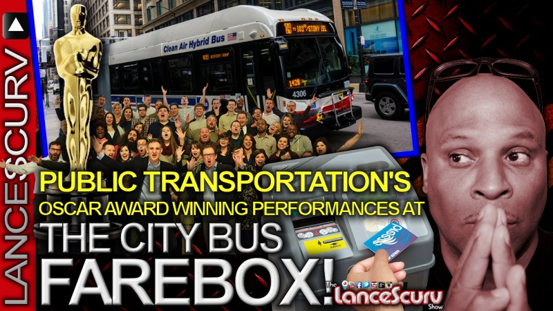 Public Transportation's Oscar Award Winning Performances At The City Bus Farebox! - The LanceScurv Show