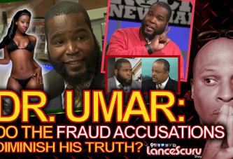 DR. UMAR: Do The Fraud Accusations Diminish His Truth? – The LanceScurv Show