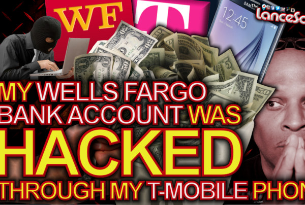 My Wells Fargo Bank Account Was Hacked Through My T-Mobile Phone! – The LanceScurv Show