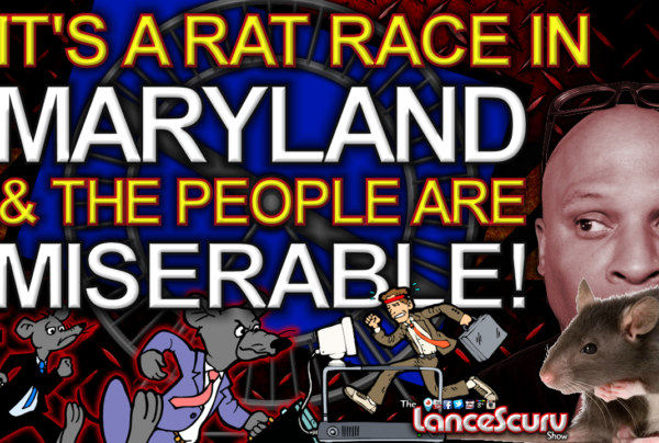 IT'S A RAT RACE In MARYLAND & The People Are Miserable! – The LanceScurv Show