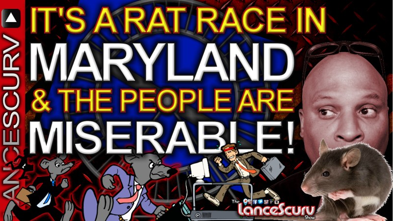 IT'S A RAT RACE In MARYLAND & The People Are Miserable! - The LanceScurv Show