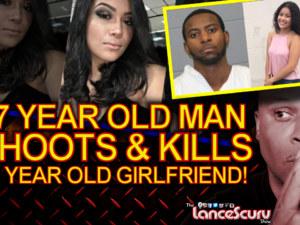 27 Year Old Man Shoots & Kills 16 Year Old Girlfriend! – The LanceScurv Show