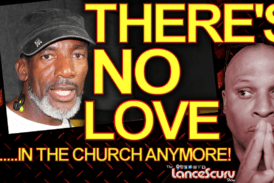 """Brother Keston: """"There's No Love In The Church Anymore!"""" – The LanceScurv Show"""