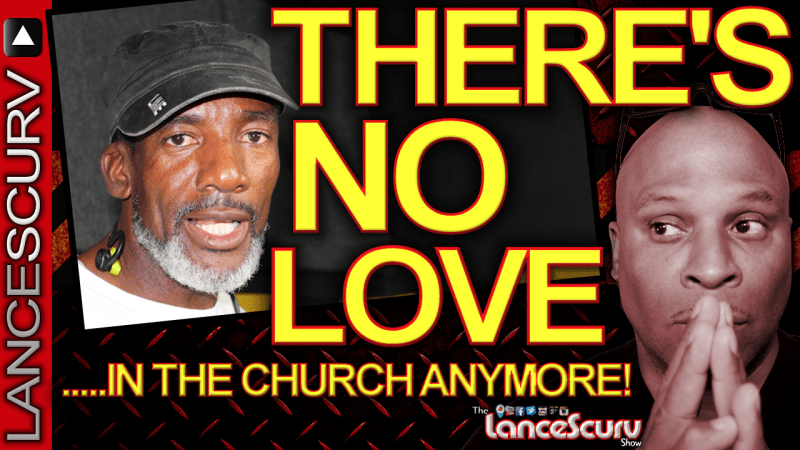 """Brother Keston: """"There's No Love In The Church Anymore!"""" - The LanceScurv Show"""