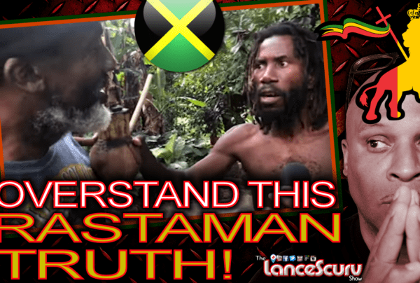 Overstand This Rastaman Truth! – The LanceScurv Show