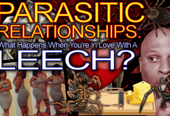 PARASITIC RELATIONSHIPS: What Happens When You're In Love With A LEECH? – The LanceScurv Show
