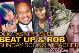 Ohio Pastor & Wife Beat Up & Rob Sunday School Teacher! – The LanceScurv Show