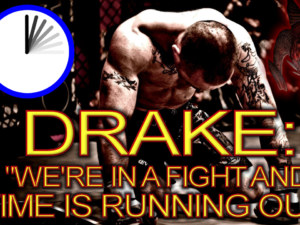 """DRAKE: """"We're In A Fight And Time Is Running Out!"""" – The LanceScurv Show"""