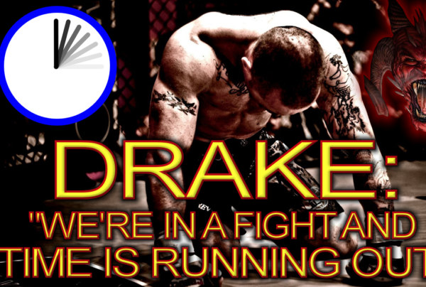 "DRAKE: ""We're In A Fight And Time Is Running Out!"" – The LanceScurv Show"