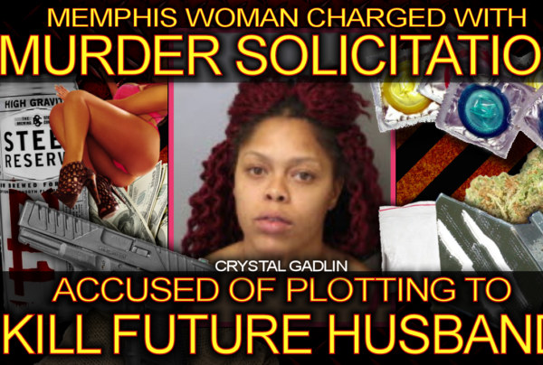 Memphis Woman Charged With MURDER SOLICITATION: Accused Of Plotting To KILL FUTURE HUSBAND!