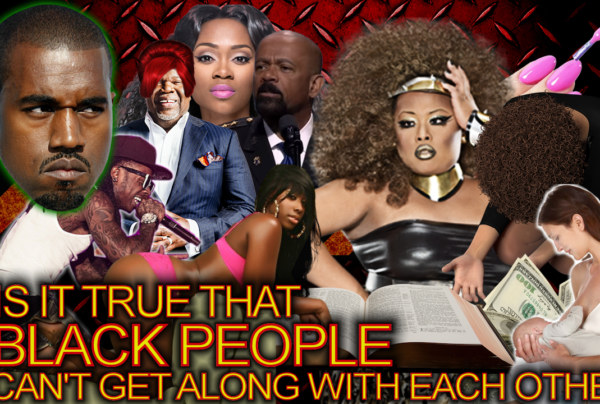 Is It True That BLACK PEOPLE CAN'T GET ALONG With Each Other? – The LanceScurv Show
