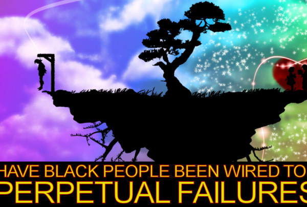 Have Black People Been Wired To Be Perpetual Failures? – The LanceScurv Show