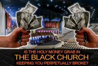 Is The Holy Money Grab In The Black Church Keeping You Perpetually Broke? – The LanceScurv Show