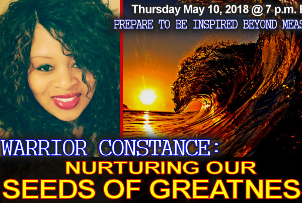 WARRIOR CONSTANCE: Nurturing Our Seeds Of Greatness! – The LanceScurv Show