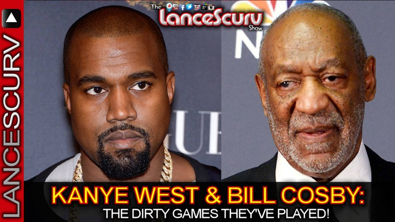 Kanye West & Bill Cosby: The Dirty Games They've Played! - The LanceScurv Show