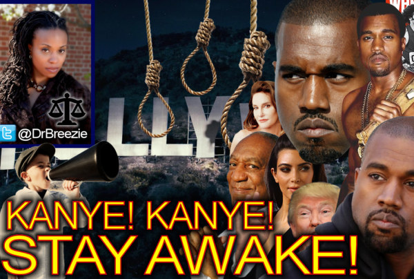 Kanye! Kanye! Stay Awake! – The Dr. Ramona Brockett Show