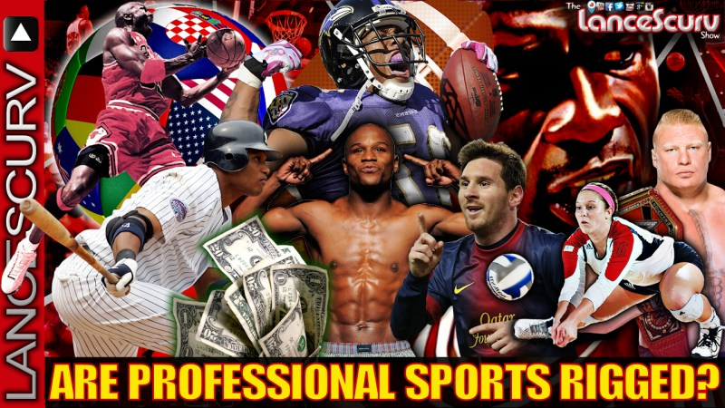 Are Professional Sports Rigged? - The LanceScurv Show