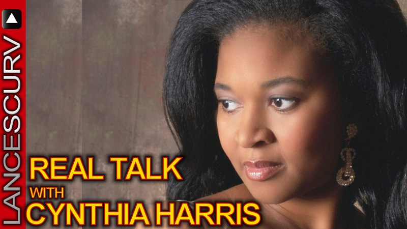 REAL TALK WITH CYNTHIA HARRIS! - The LanceScurv Show