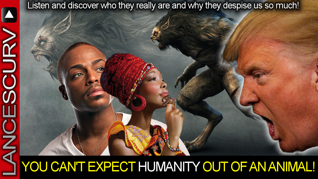 You Can't Expect Humanity Out Of An Animal! - The LanceScurv Show