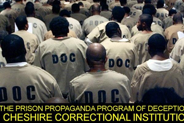 THE PRISON PROPAGANDA PROGRAM OF DECEPTION AT CHESHIRE CORRECTIONAL INSTITUTION! – The LanceScurv Show