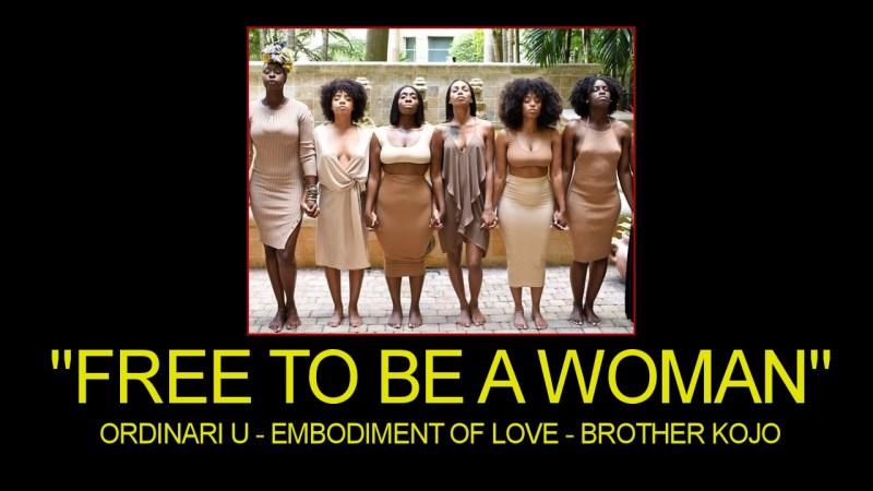 FREE TO BE A WOMAN! - Ordinari U/Embodiment Of Love/Brother Kojo - The LanceScurv Show
