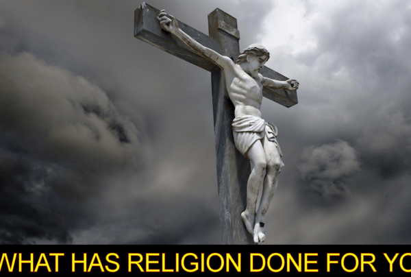 What Has Religion Done For You? – Brother Keston
