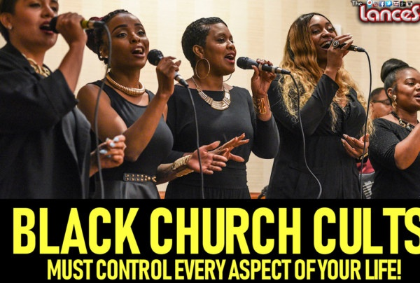 BLACK CHURCH CULTS MUST CONTROL EVERY ASPECT OF YOUR LIFE! – B.L. CARTER On The LanceScurv Show