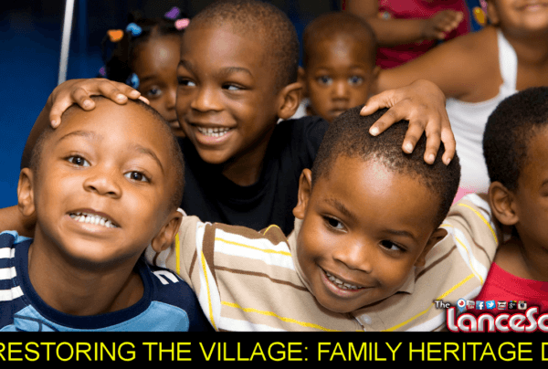 CTG's RESTORING THE VILLAGE: FAMILY HERITAGE DAY! – The LanceScurv Show