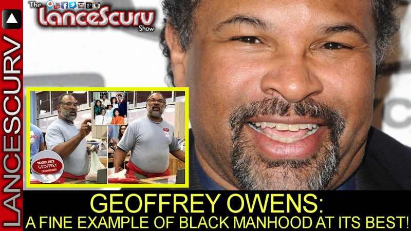 GEOFFREY OWENS: A FINE EXAMPLE OF BLACK MANHOOD AT ITS BEST! - The LanceScurv Show