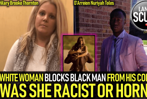 WHITE WOMAN BLOCKS BLACK MAN FROM HIS CONDO: WAS SHE RACIST OR HORNY? – The LanceScurv Show