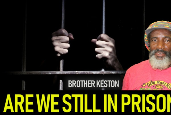 ARE WE STILL IN PRISON? – BROTHER KESTON